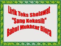"Lirik Teks Sholawat  "" Sang Kekasih Pujaan Hati""   Babul Mukhtar Blora"