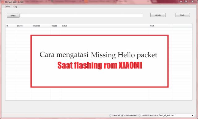 Cara mengatasi missing hello paket saat flashing rom xiaomi