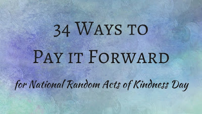 34 Ways to Pay It Forward for National Random Acts of Kindness Day