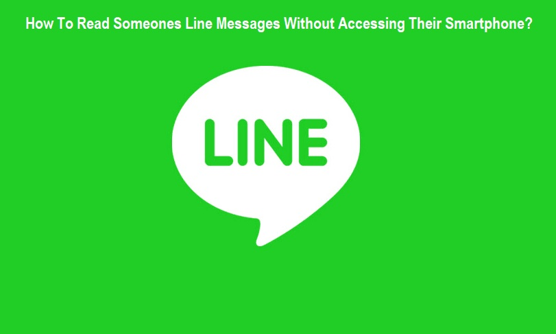 How To Read Someones Line Messages Without Accessing Their Smartphone