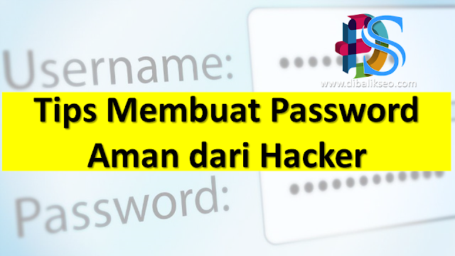 Tips Membuat Password Aman dari Hacker