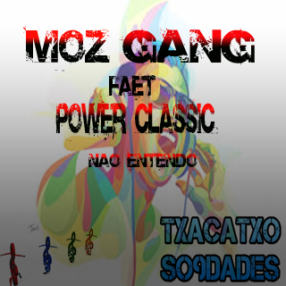Moz-Gang-faet-Power-Classic-Nao-entendo