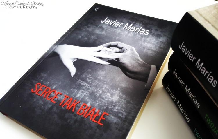 Javier Marías - Serce tak białe (Corazón tan blanco)