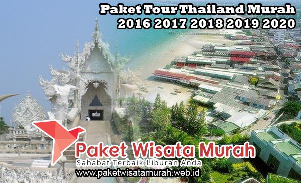 Paket Tour Liburan Wisata Bangkok Pattaya Thailand Murah 2018