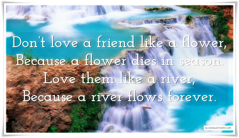 Don't Love A Friend Like A Flower, Picture Quotes, Love Quotes, Sad Quotes, Sweet Quotes, Birthday Quotes, Friendship Quotes, Inspirational Quotes, Tagalog Quotes