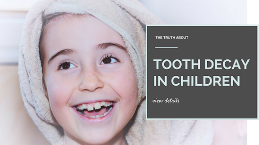 The Truth About Tooth Decay in Children