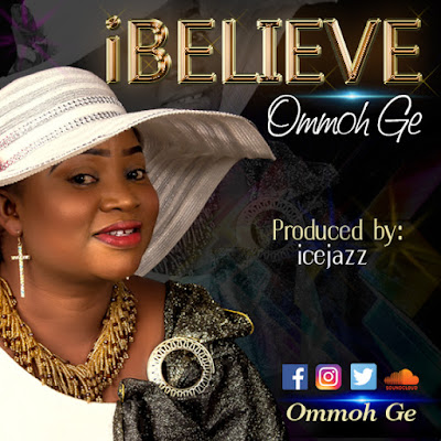 Ommoh Ge - I believe Lyrics