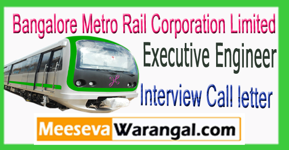 BMRCL Bangalore Metro Rail Corporation Limited Executive Engineer Interview Call letter Date 2017