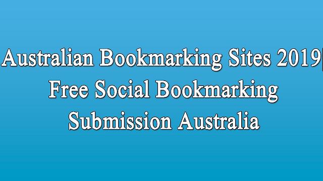 Australian Bookmarking Sites 2019| Free Social Bookmarking Submission Australia