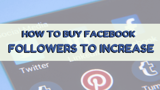 How to Buy Facebook Followers to Increase