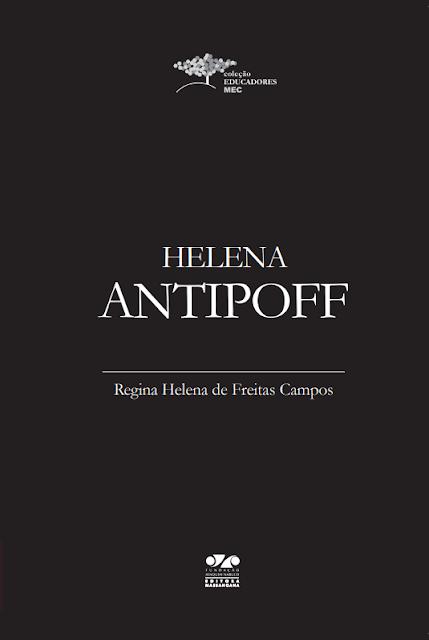Helena Antipoff - Regina Helena de Freitas Campos