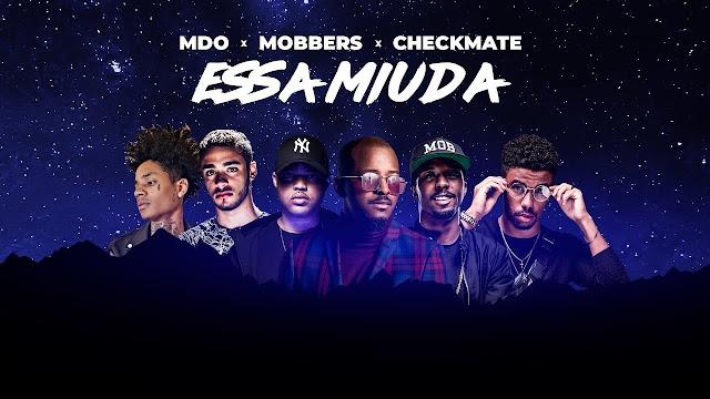 MDO X MOBBERS X CHECKMATE - Essa Miúda (R&B) [Download] baixar nova musica descarregar agora 2019