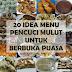 20 Idea Menu Pencuci Mulut untuk Berbuka Puasa