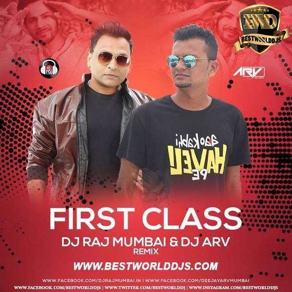 Baki Sab First Class Hai (Remix) - DJ RAJ MUMBAI X DJ ARV