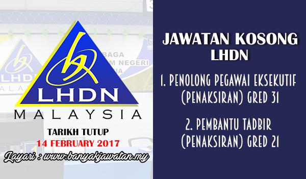 Jawatan Kosong Terkini 2017 di Lembaga Hasil Dalam Negeri (LHDN) www.banyakjawatan.my