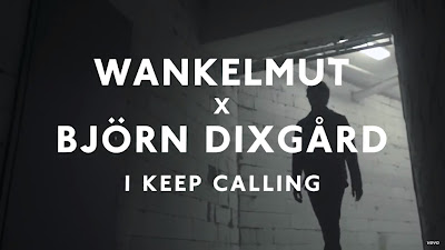 Wankelmut , Björn Dixgård - I Keep Calling (#Official #Music #Video)