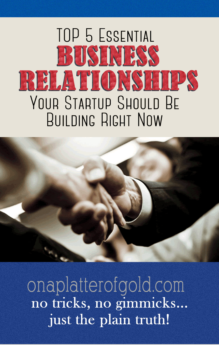 Top 5 Essential Business Relationships Your Startup Should Be Building Right Now