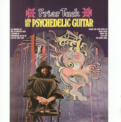 Friar Tuck - Friar Tuck and his Psychedelic Guitar (1967)