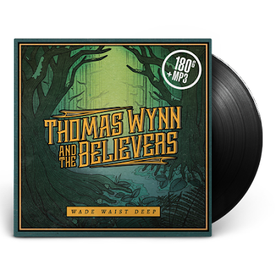 "The upcoming Thomas Wynn and the Believers album ""Wade Waist Deep"""