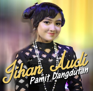 Jihan Audy Pamit Dangdutan