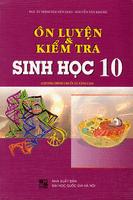 Ôn Luyện Và Kiểm Tra Sinh Học Lớp 10 - Trịnh Nguyên Giao