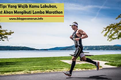 4 Tips Yang Wajib Kamu Lakukan, Saat Akan Mengikuti Lomba Marathon