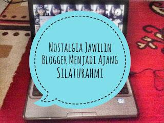 ikut nostalgia jawilin blogger