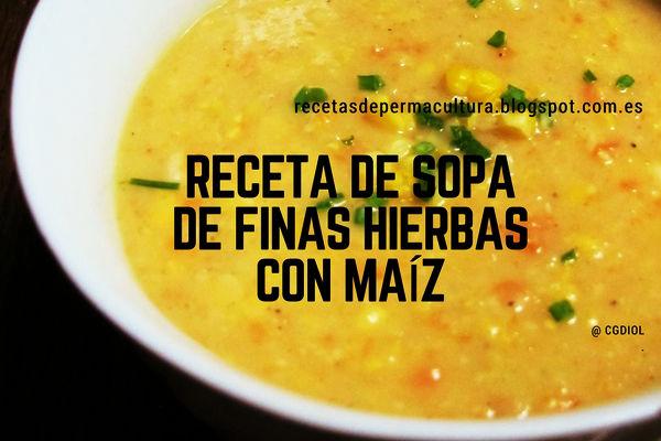 Receta de Comida Vegana: Sopa de Maíz Casera con Finas Hierbas