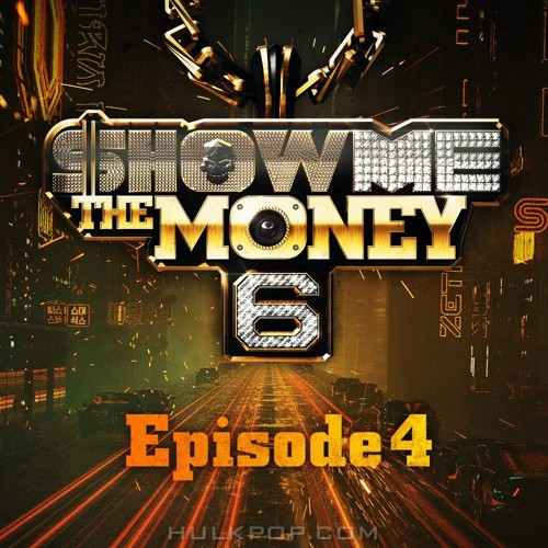 Various Artists – SHOW ME the MONEY 6 – Episode 4 (AAC)
