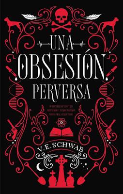 LIBRO - Una Obsesión Perversa V.E. Schwab Vicious (Villains #1) (Puck - Enero 2019) COMPRAR ESTE LIBRO