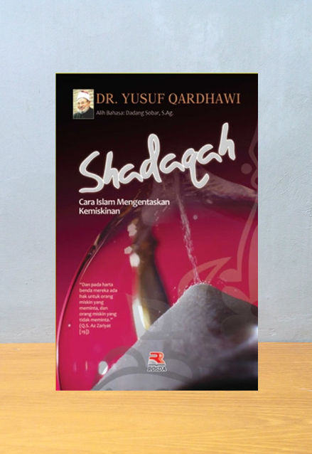 SHADAQAH CARA ISLAM MENGATASI KEMISKINAN, Yusuf Al Qardhawi