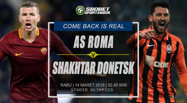 Prediksi AS Roma vs Shakhtar Donetsk UEFA Champions League Rabu, 14 Maret 2018 | 03.00 WIB