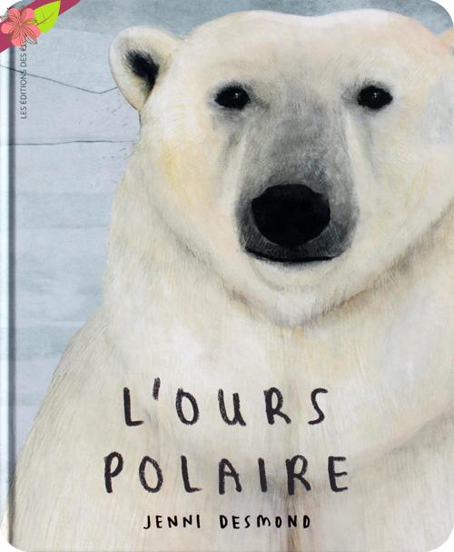 L'ours polaire de Jenni Desmond - Les éditions des éléphants