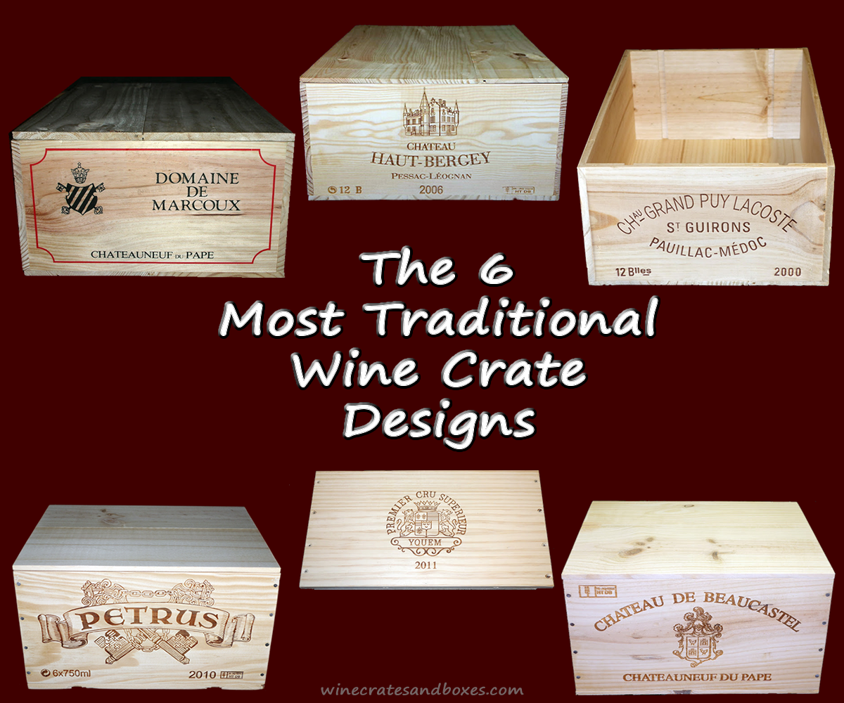 Wine Crates And Boxes The 6 Most Traditional Wine Crate