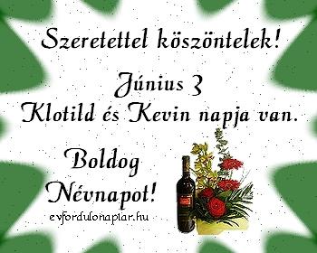 Június 3 - Klotild, Kevin névnap