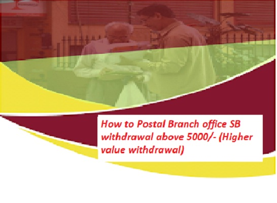 How to Postal Branch office SB withdrawal above 5000