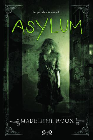 "Maniática por la lectura: Reseña: ""Asylum"" de Madeleine Roux"