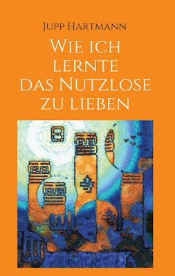 https://tredition.de/autoren/jupp-hartmann-17961/wie-ich-lernte-das-nutzlose-zu-lieben-paperback-82765/