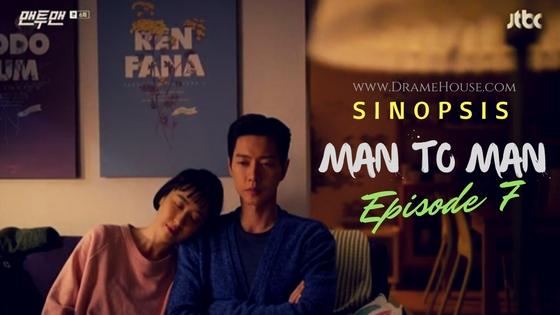 Sinopsis Drama Korea Man to Man Episode 7 - Hati atau Misi