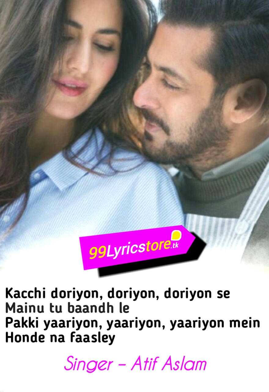 Hit Song Of Atif Aslam Lyrics, Popular Song Of Atif Aslam, Salman Khan & Katrina Kaif Song Lyrics, Top Bollywood Song Lyrics, Hindi & Punjabi mix Song Lyrics
