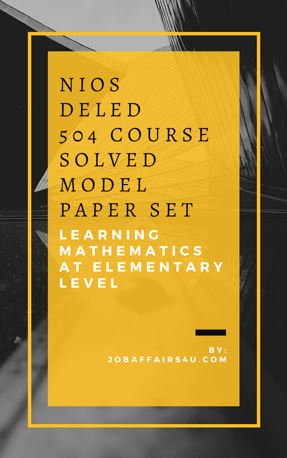 NIOS DELED 504 505 SOLVED MODEL/SAMPLE PAPER IN ENGLISH AND