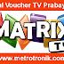Jual Voucher MATRIX TV