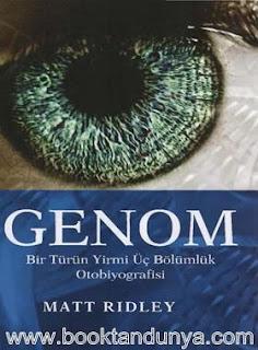Matt Ridley - Genom Bir Türün Yirmi Üç Bölümlük Otobiyografisi