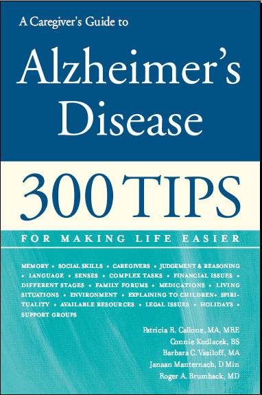 Patricia R. Callone-A Caregiver's Guide to Alzheimer's Disease_ 300 Tips for Making Life Easier
