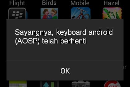 Cara Mengatasi: Sayangnya, Keyboard Android (AOSP) Telah Berhenti
