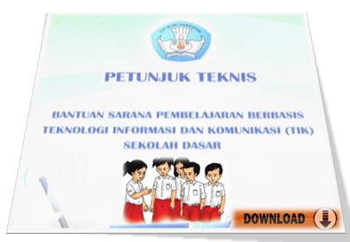 gambar download Juknis Bantuan Sarana Pembelajaran Berbasis TIK SD Tahun 2016