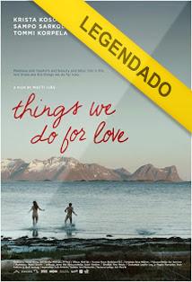 Coisas Que Fazemos Por Amor – Legendado