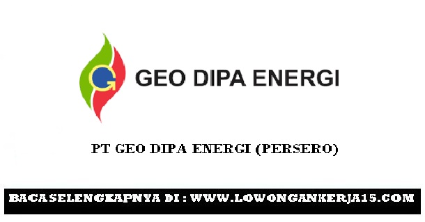 Lowongan kerja Geo Dipa Energi (Persero) Tahun 2017