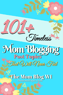 101+ Timeless Mom Blogging Mom Blog Post Topics That Will Never Fail | The Mom Blog WI | Tips and tricks for writing blog posts, 101+ ideas for mom blogging #MomBlogging #Parenting #TheMomBlogWI #Toddlers #Blogging #MomLife