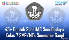 Lengkap - 45+ Contoh Soal UAS Seni Budaya Kelas 7 SMP/MTs Semester Ganjil Terbaru